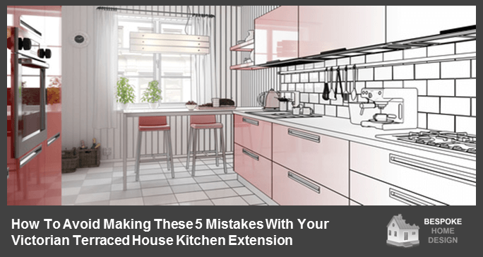 Top 5 Kitchen Extension Mistakes People Make With Victorian Terraced Houses