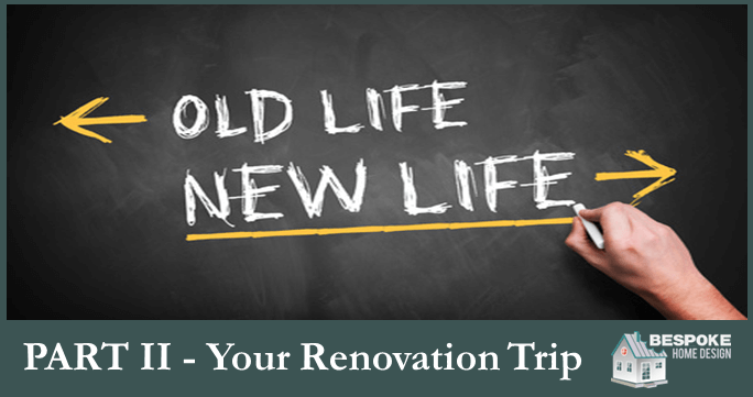 The Home Renovation Journey – Part II